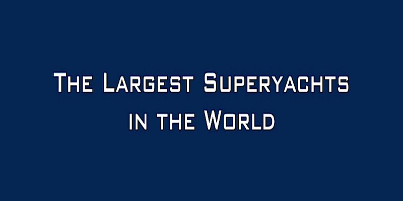 Top 200 largest Superyachts  in the world
